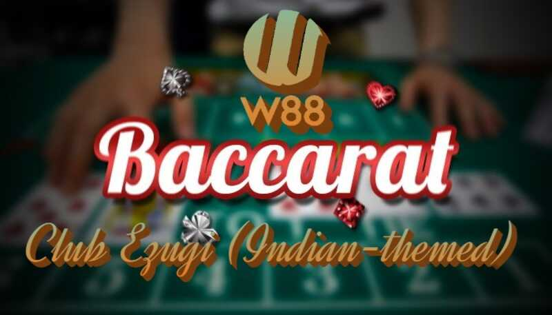 Play Baccarat in W88's Live Casino Clubs